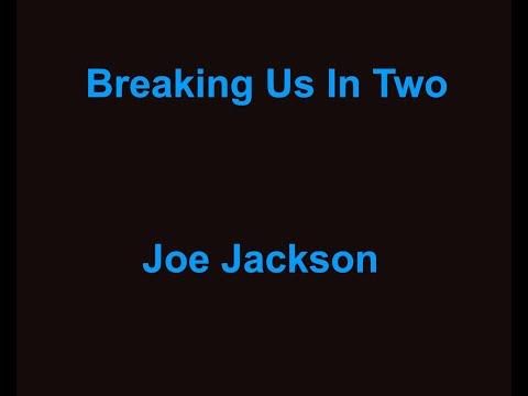 Breaking Us In Two -  Joe Jackson - with lyrics