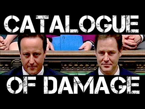 The Coalition Government: A Catalogue Of Damage