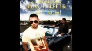 High Heels-Yo Yo Honey Singh ft. Jaz Dhami(Dirty Dutch Remix)(DJ EXSTASI REMIX)