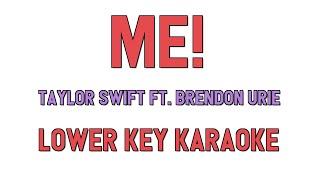 ME! ( LOWER KEY KARAOKE ) - Taylor Swift ft. Brendon Urie(3 half steps)