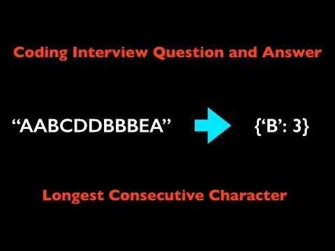 Coding Interview Question And Answer: Longest Consecutive Characters
