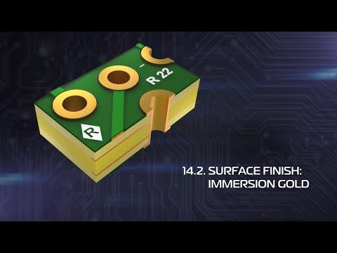 Printed Circuit Boards. 14. 2 Surface Finish: Immersion Gold