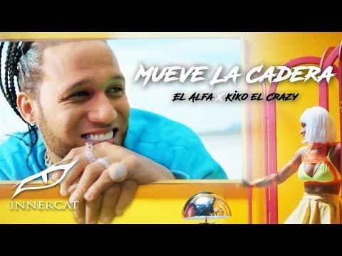 El Alfa Ft. Kiko El Crazy - Mueve La Cadera