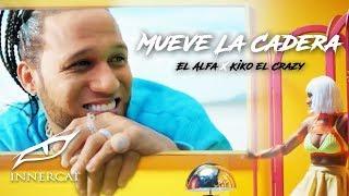 """El Alfa """"El Jefe"""" Ft. Kiko El Crazy - Mueve La Cadera"""