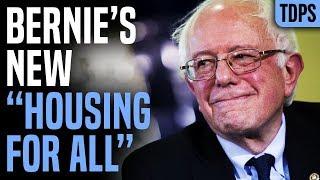 "Bernie Reveals Brilliant ""Housing for All"" Plan"