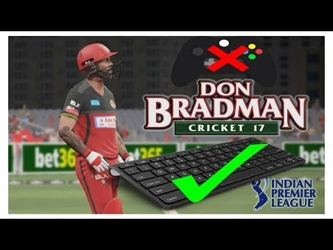 How to play don bradman cricket 14/17 without gamepad and without x360 and vjoy 10000000000% working