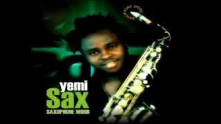 Yemi Sax - No One Like You (Original By P- Square)