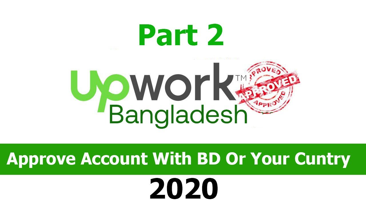 How to UpWork Account Approve with Bangladesh 2020 New. একাউন্ট এপ্রুভ করুন বাংলাদেশ থেকে part 2