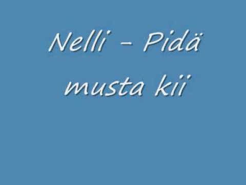Nelli - Pidä musta kii
