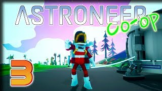 Furnace & Centrifuge – Astroneer Multiplayer Gameplay – [Stream VOD] Part 3