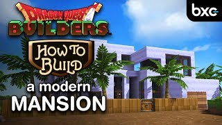 Dragon Quest Builders - How to build a modern mansion