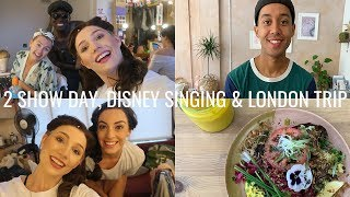 TWO SHOW DAY, DISNEY DRESSING ROOM SINGING & LONDON FOR THE WEEKEND | Georgie Ashford