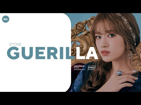 HOW WOULD IZ*ONE SING GUERILLA - OH MY GIRL (Line Distribution)