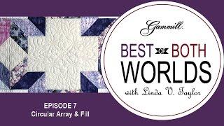 Episode 7 - Bęst of Both Worlds - Calendar Quilt Circular Array & Fill