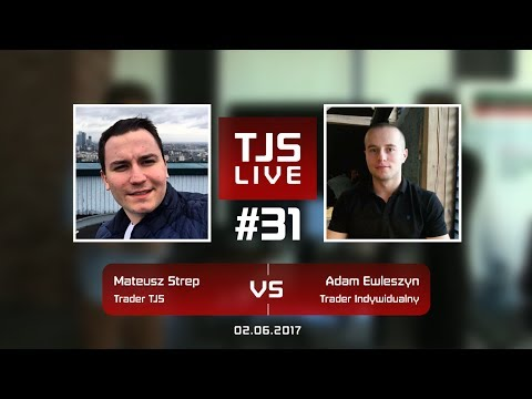 Mateusz Strep (TraderTJS) vs Adam Ewleszyn (Trader Indywidualny), #31 TJS Live