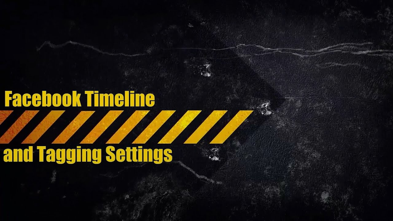 Facebook Timeline and Tagging Settings Tutorial [2016]