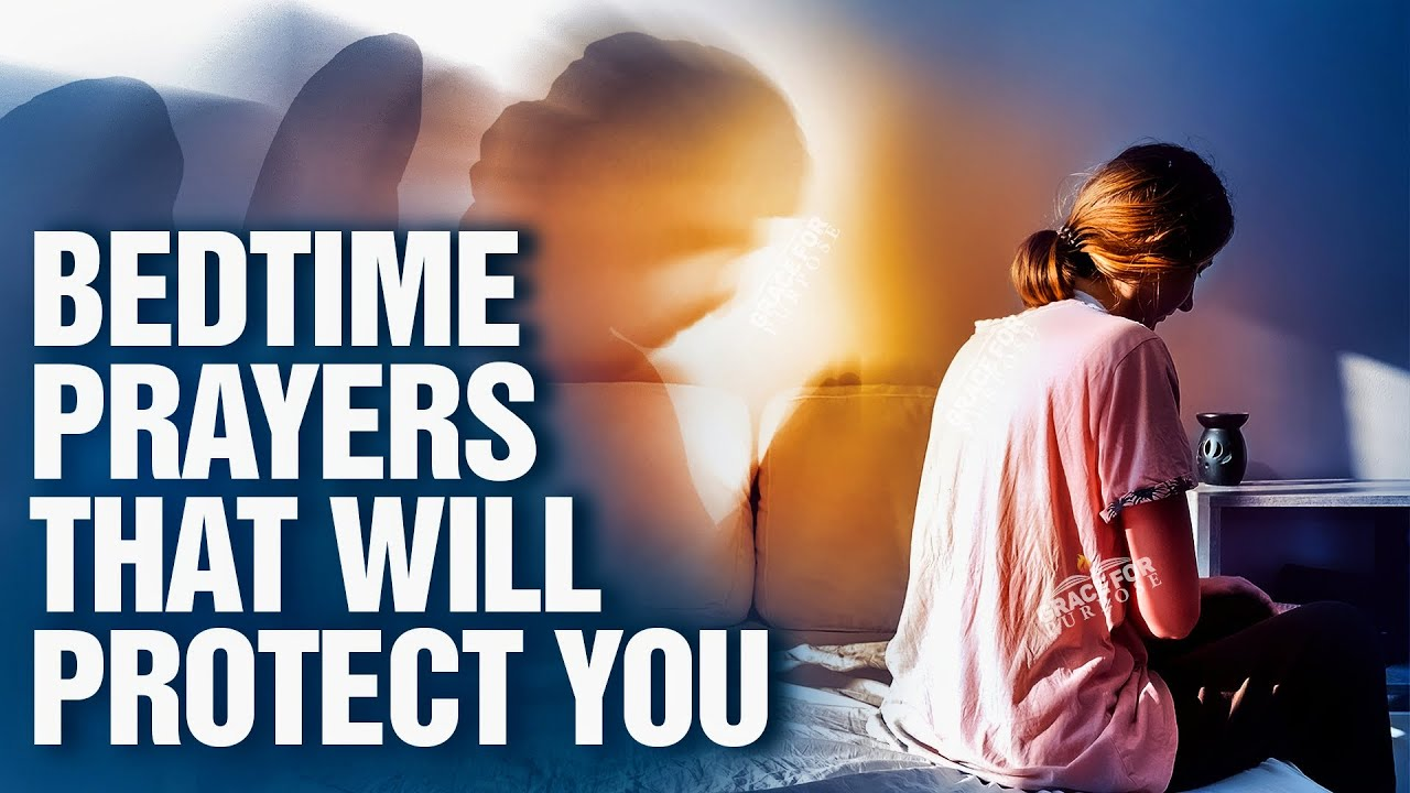 Blessed Bedtime Prayers Before You Sleep | End Your Day With God's Presence & Protection