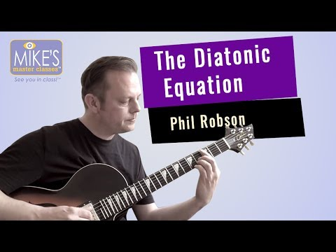 The Diatonic Equation: Welcoming Phil Robson to Mike's Master Classes