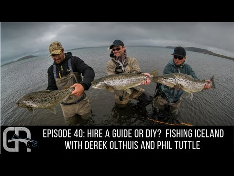 Episode 40: Hire A Guide or DIY? Fishing Iceland with Derek Olthuis & Phil Tuttle
