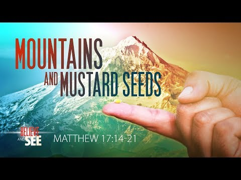 Mountains and Mustard Seeds - Pastor Jeff Schreve - From His
