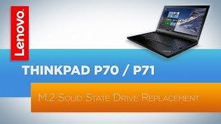 ThinkPad P70 / P71 Laptop - M.2 Solid State Drive Replacement