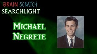 Michael Negrete on BrainScratch Searchlight