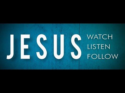 The Road to Jerusalem - Talk 6 - JESUS: Watch. Listen. Follow. Series