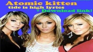 Gambar cover Atomic Kitten - The Tide Is High lyrics