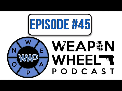 E3 2016 Post Conference Special - Weapon Wheel Podcast 45