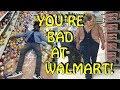 You're Bad at Walmart! #5