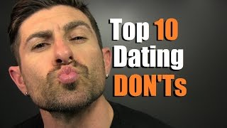 Top 10 Top Dating DON'Ts For Dudes | How To Ruin A Date INSTANTLY!