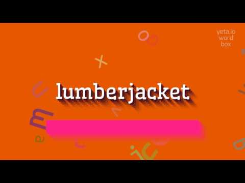 """How to say """"lumberjacket""""! (High Quality Voices)"""