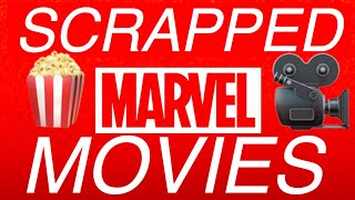 SCRAPPED MARVEL MOVIES