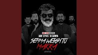 Semma Weightu Makka (feat. Jack' Styles & DJ Sathiya)