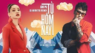 Baixar Teaser | TỪ HÔM NAY (Feel like Ooh) - Chi Pu [DJ MINH TRI Remix]