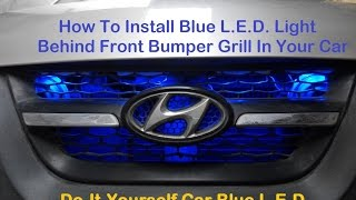 How to Install Blue L E D Light in Car Front Grill Looks Awesome in Night, 5050 Module Blue L E D Li