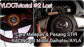 VLOGTutorial #2 Cara Melepas STIR Mobil Daihatsu AYLA dan Memasang STIR RACING