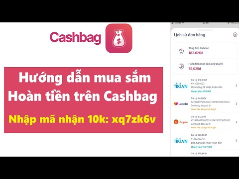 Hướng dẫn mua sắm Cashbag Đặt hộ đơn Shopee Lazada Sendo...không trùng IP