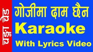 Gojima Daam Chhaina  Karaoke with lyrics