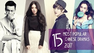 15 Most Popular Chinese Dramas 2017