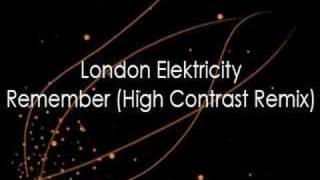 London Elektricity - Remember (High Contrast Remix)