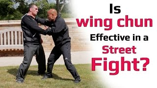 Is wing chun effective in a street fight?