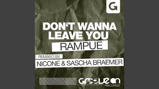 Don't Wanna Leave You (Nicone & Sascha Braemer Remix)