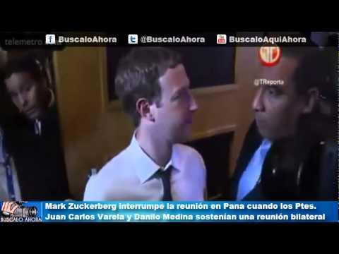 Mark Zuckerberg interrumpe al Pte. Juan Carlos Varela y el Pte. Danilo Medina