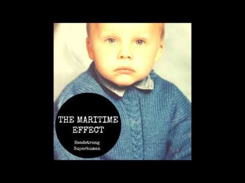 The Maritime Effect- Headstrong