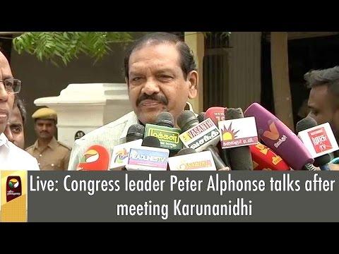 Live: Congress leader Peter Alphonse talks after meeting Karunanidhi