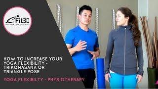 How to Increase Your Yoga Flexibility - Trikonasana or Triangle Pose