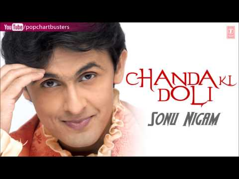 "Chanda Ki Doli Full Song - Sonu Nigam ""Chanda Ki Doli"" Album Songs"