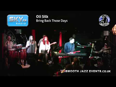 Oli Silk - Bring Back Those Days
