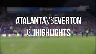 UEL Group Stage E Atalanta-Everton, gli highlights